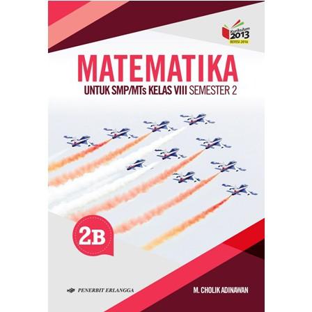 Buku Matematika 2b Smp Kelas Viii 8 M Cholik Adinawan Erlangga Shopee Indonesia