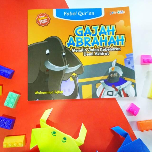 Buku Anak Fabel Qur An Seri Gajah Abrahah Muhammad Iqbal