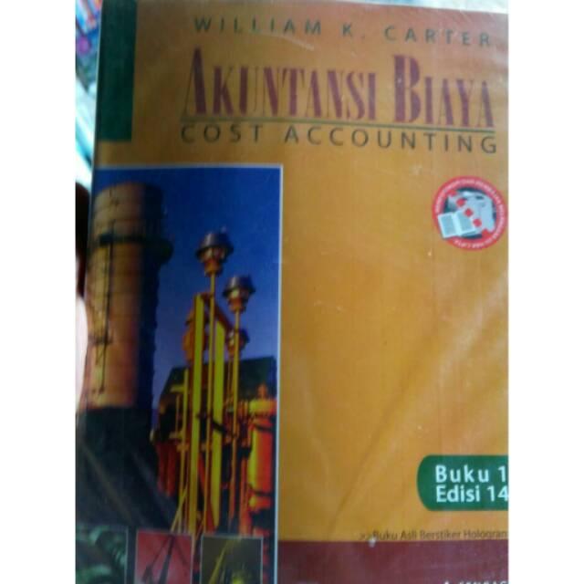 Buku Akuntansi Biaya Jilid 1 Edisi 14 By William K Carter Shopee Indonesia
