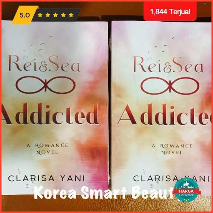 Novel Rei & Sea Addicted - Clarisa Yani Terlaris