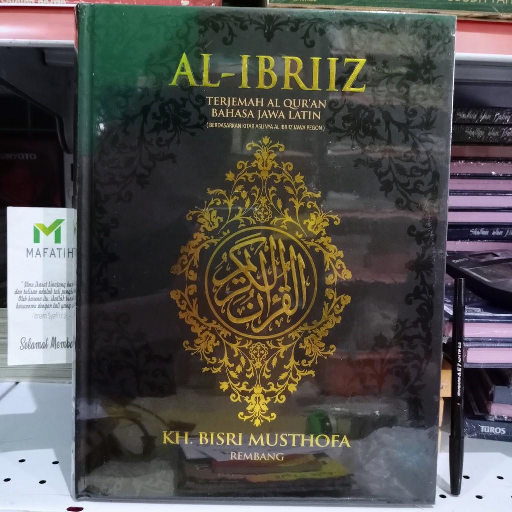 Kitab Al Ibriiz Terjemah Al Qur An Bahasa Jawa Latin KH Bisri Mustofa Menara Kudus Al Quran Ibriz