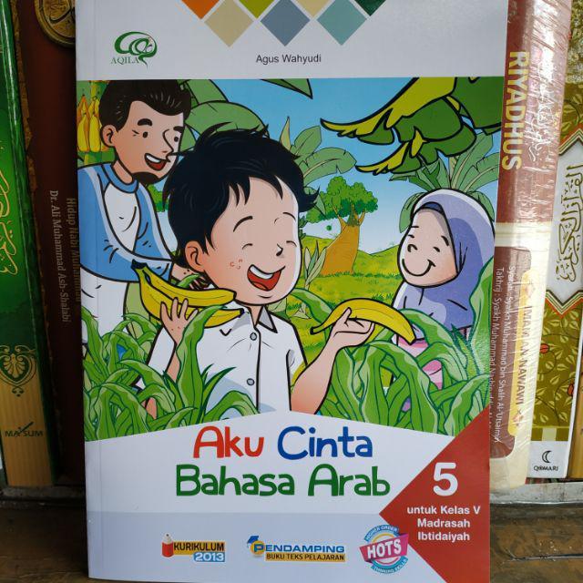 Aku Cinta Bahasa Arab Mi Kelas 1 2 3 4 5 6 Kurikulum 2013 Revisi Hots Aqila Tiga Serangkai Shopee Indonesia