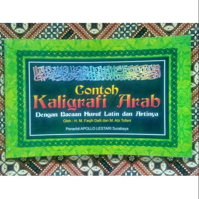 Contoh Kaligrafi Arab Dengan Bacaan Huruf Latin Dan Artinya M Faqih Dalil Dan M Abi Tofani