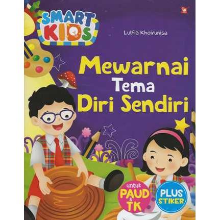 Smart Kids Mewarnai Tema Diri Sendiri Untuk Paud Tk Plus Stiker Wahyu Media Buku Anak Original Shopee Indonesia