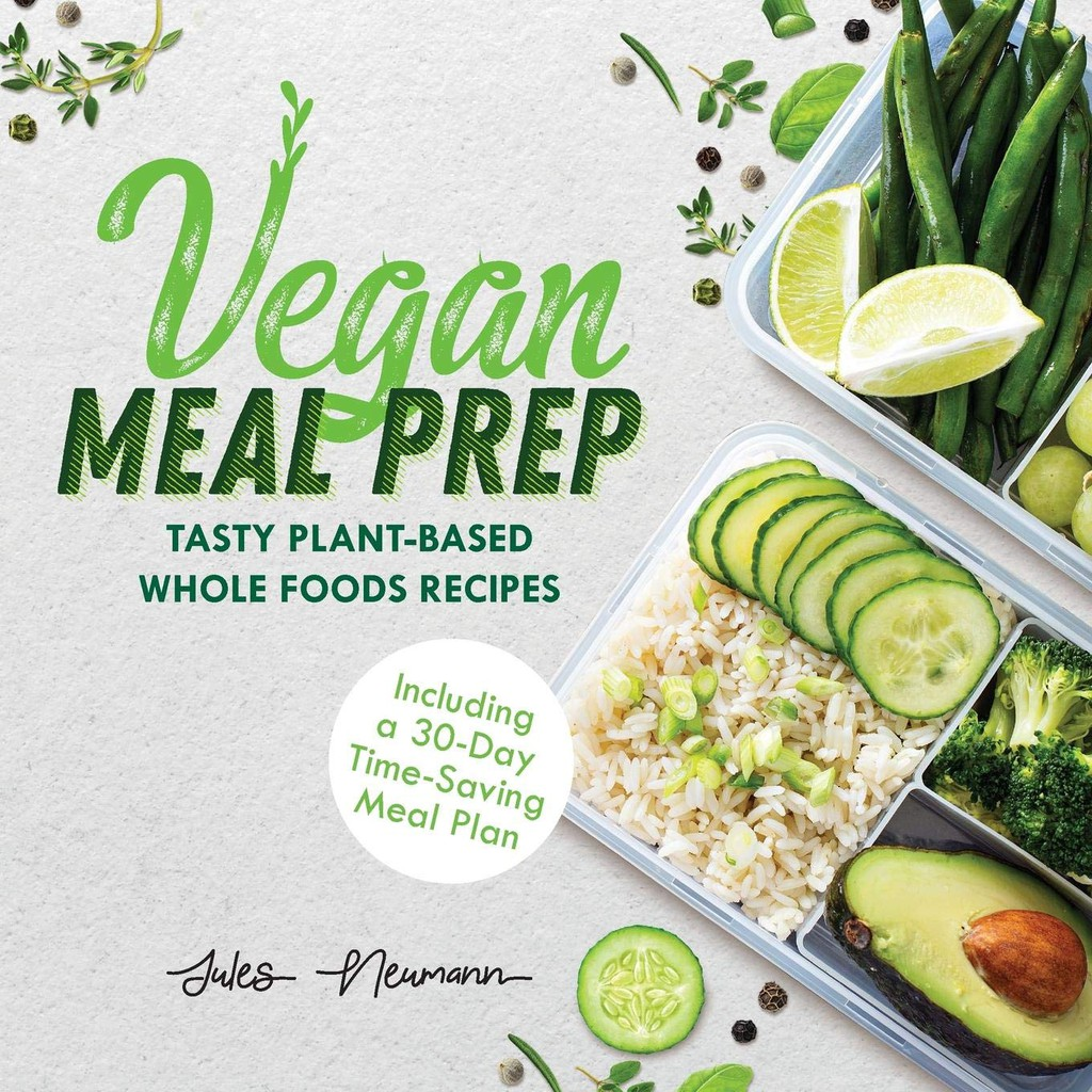 Vegan Meal Prep Tasty Plant Based Whole Foods Recipes Shopee Indonesia