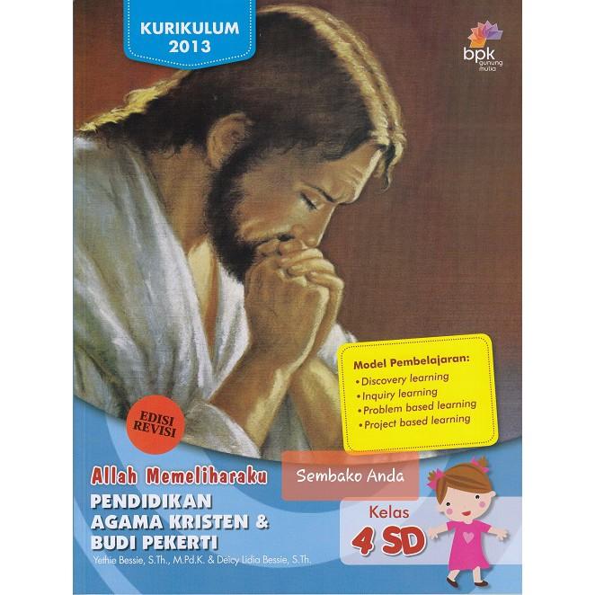 A 4 Sd Edisi Revisi Pak Budi Pekerti Kurikulum 2013 Pendidikan Agama Kristen Allah Memeliharaku Shopee Indonesia