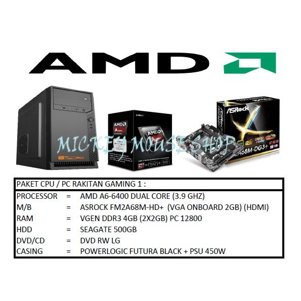 PC PAKET CPU RAKITAN GAMING 1 /AMD A6-6400 (3.9 GHZ)/ RAM 4GB /HDD 500GB