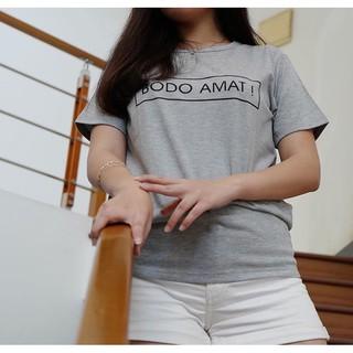 T-shirt / Tumblr Tee / Kaos Wanita Lengan Pendek BODO AMAT .