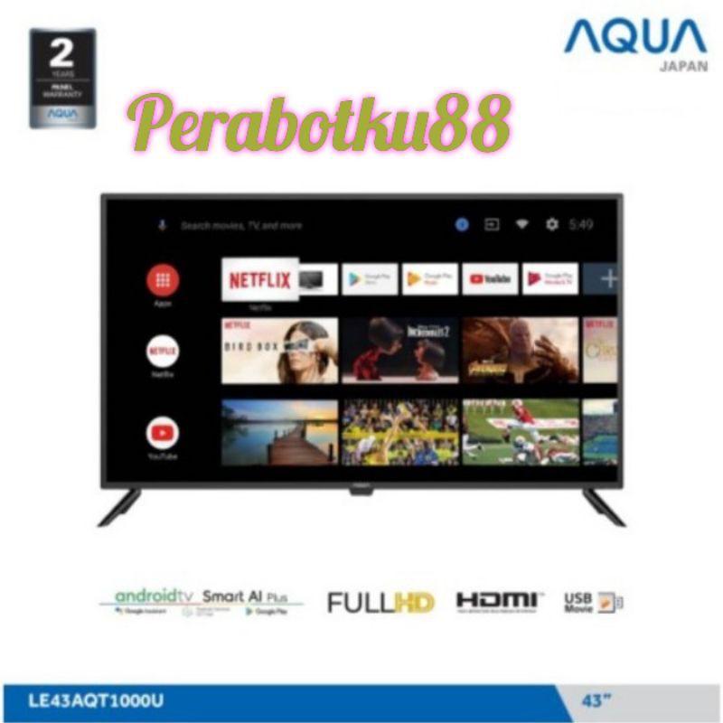 PROMO TV LED AQUA JAPAN Smart Android TV 43 inch - 43AQT1000U / LE43AQT1000U / 43AQT1000 /