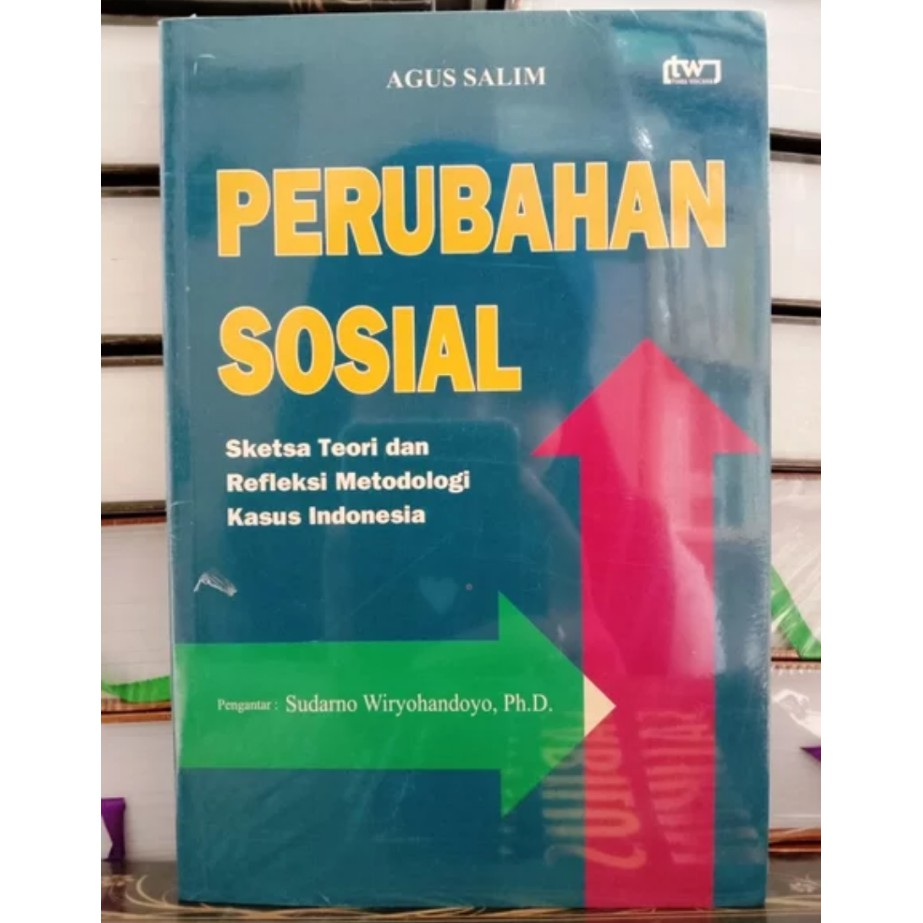 Perubahan Sosial Sketsa Teori Dan Refleksi Metodologi Kasus Indonesia Agus Salim