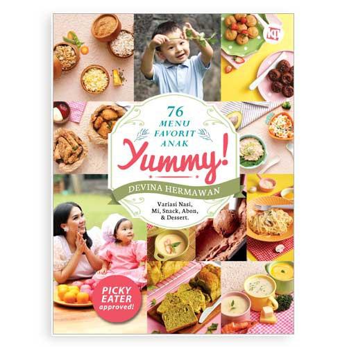 Yummy; 76 Menu Favorit Anak - Devina Hermawan