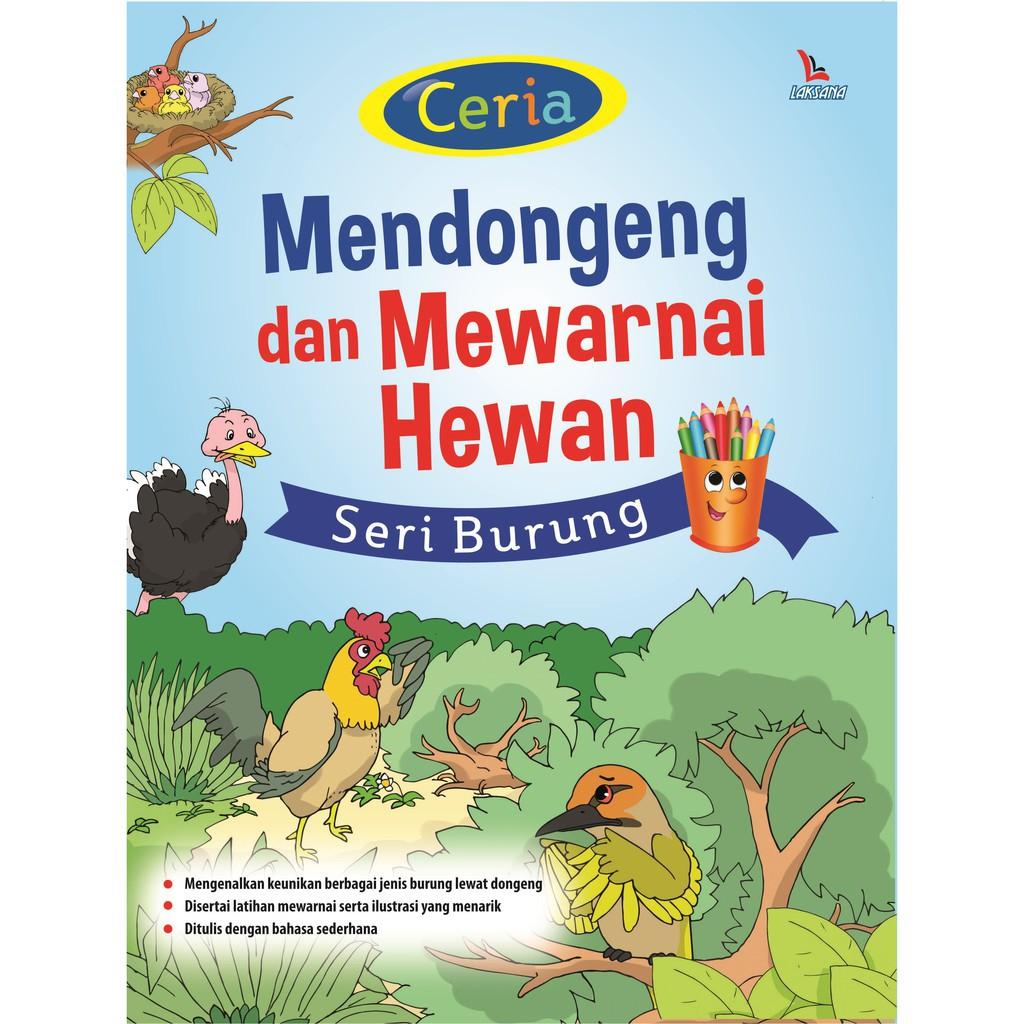 Buku Ceria Mendongeng Dan Mewarnai Hewan Seri Burung Laksana