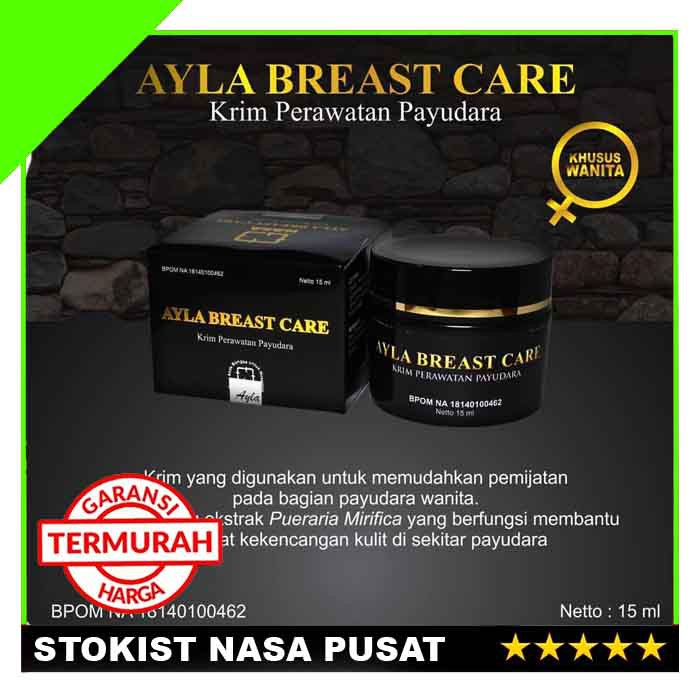 Ayla Breast Care Cream Pengencang Dan Pembesar Payudara Original Asli PT.Natural Nusantara | Shopee Indonesia