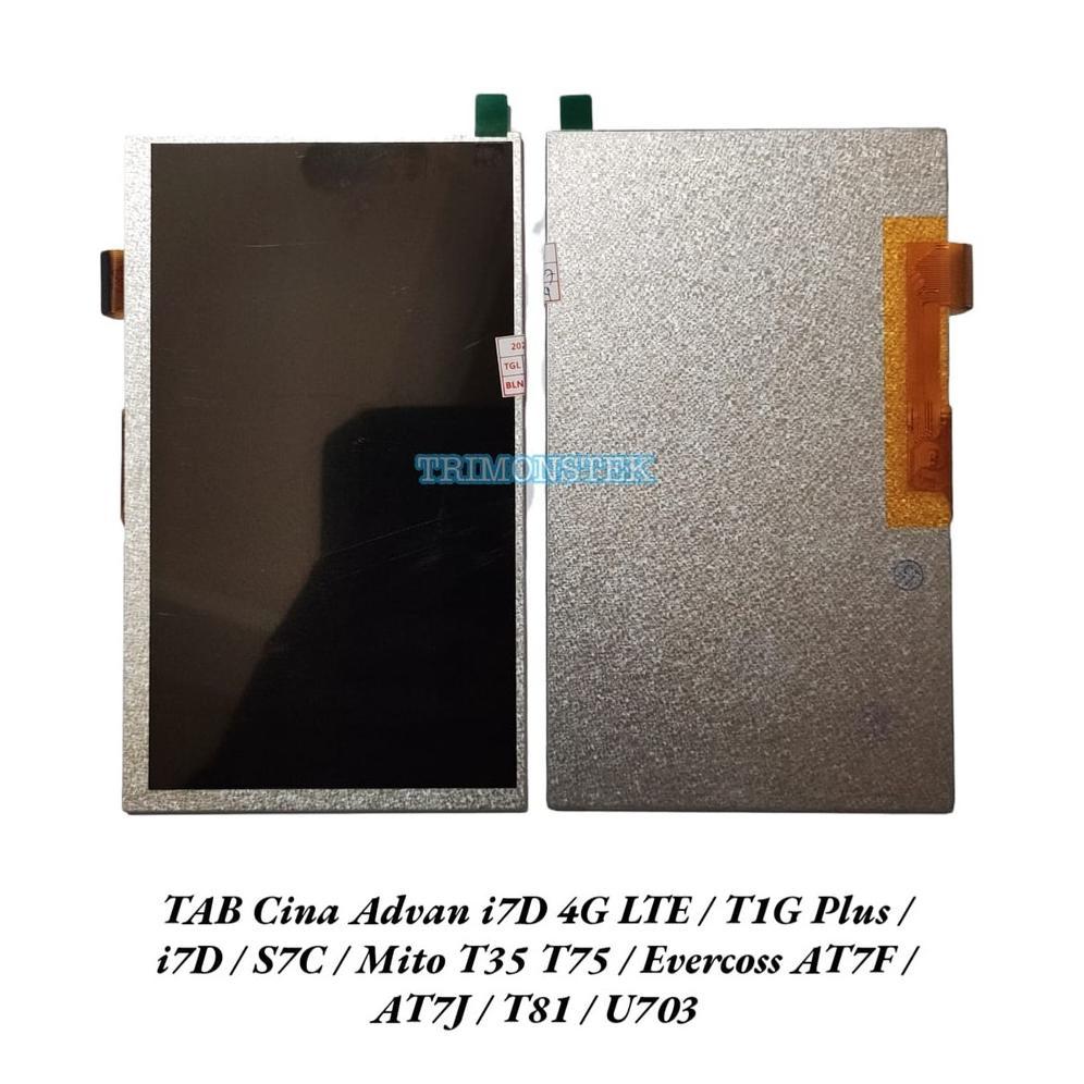 Lcd TAB Cina Advan i7D 4G LTE S7C Evercoss T1G Plus AT7F AT7J T81 U703 Mito T35 T75 (KODE 9)