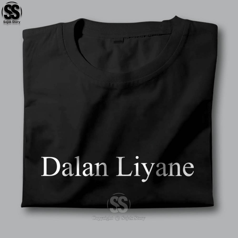 Kaos Kata Kata Ambyar Dalan Liyane Kualitas Distro Premium Baju