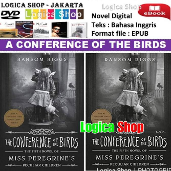 The Conference Of The Birds Ransom Riggs