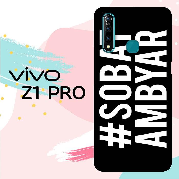 Casing Vivo Z1 Pro Custom Hardcase Hp Sobat Ambyar La0345 Shopee