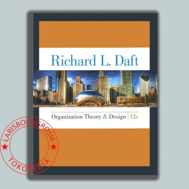 Organization Theory And Design 12th Twelfth Edition By Richard L Daft Shopee Indonesia