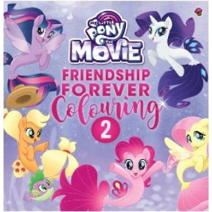 Buku Anak My Little Pony The Movie Friendship Forever Colouring 2 Shopee Indonesia