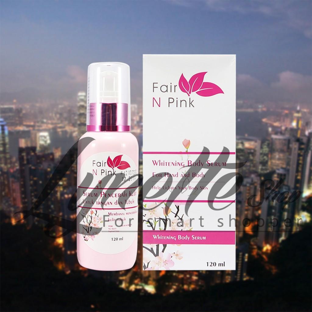 Fair N Pink Serum Badan Bpom 160 Ml Body 160ml Shopee Indonesia