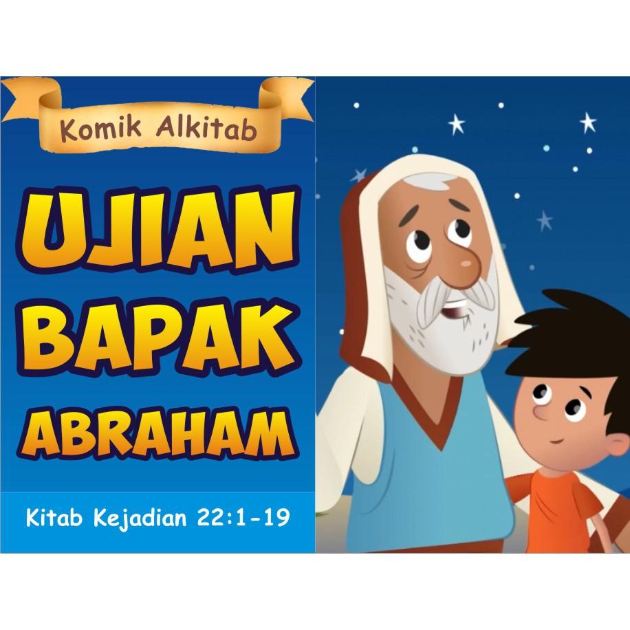 Ujian Bapak Abraham Seri Buku Komik Cerita Alkitab Anak Kristen Sekolah Minggu Gereja Tuhan Yesus Shopee Indonesia
