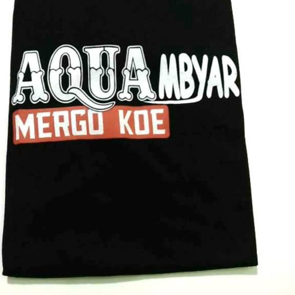 Hxi Kaos Aquambyar Kaos Aquambyrar Mergo Koe Sobat Ambyar