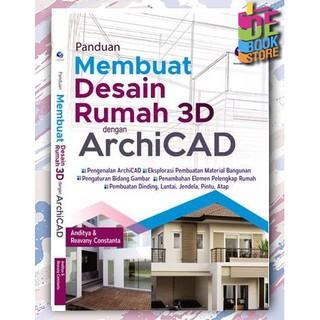 Buku Panduan Membuat Desain Rumah 3d Dengan Archicad Shopee Indonesia