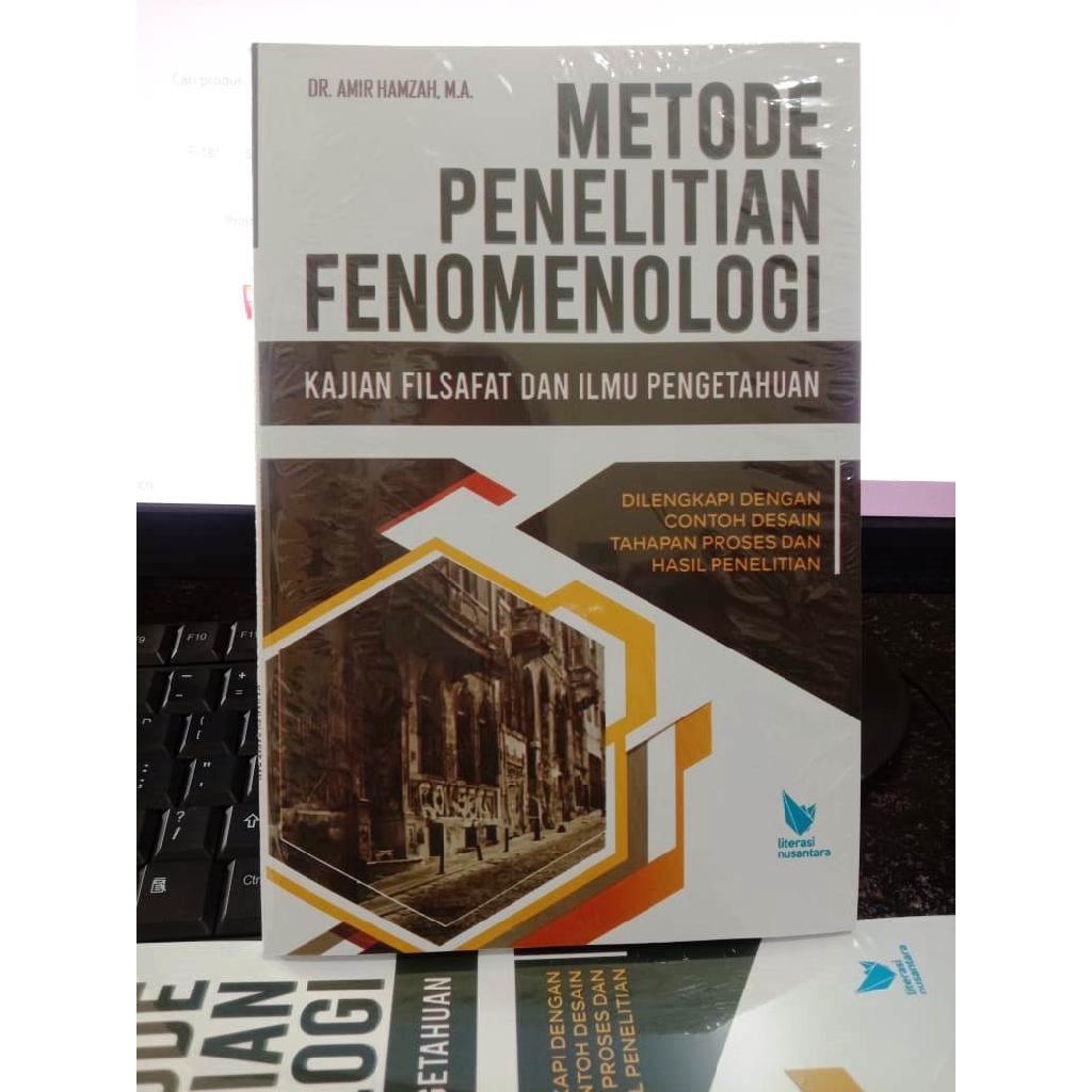 Metode Penelitian Fenomenologi Kajian Filsafat Dan Iptek Dr Amir