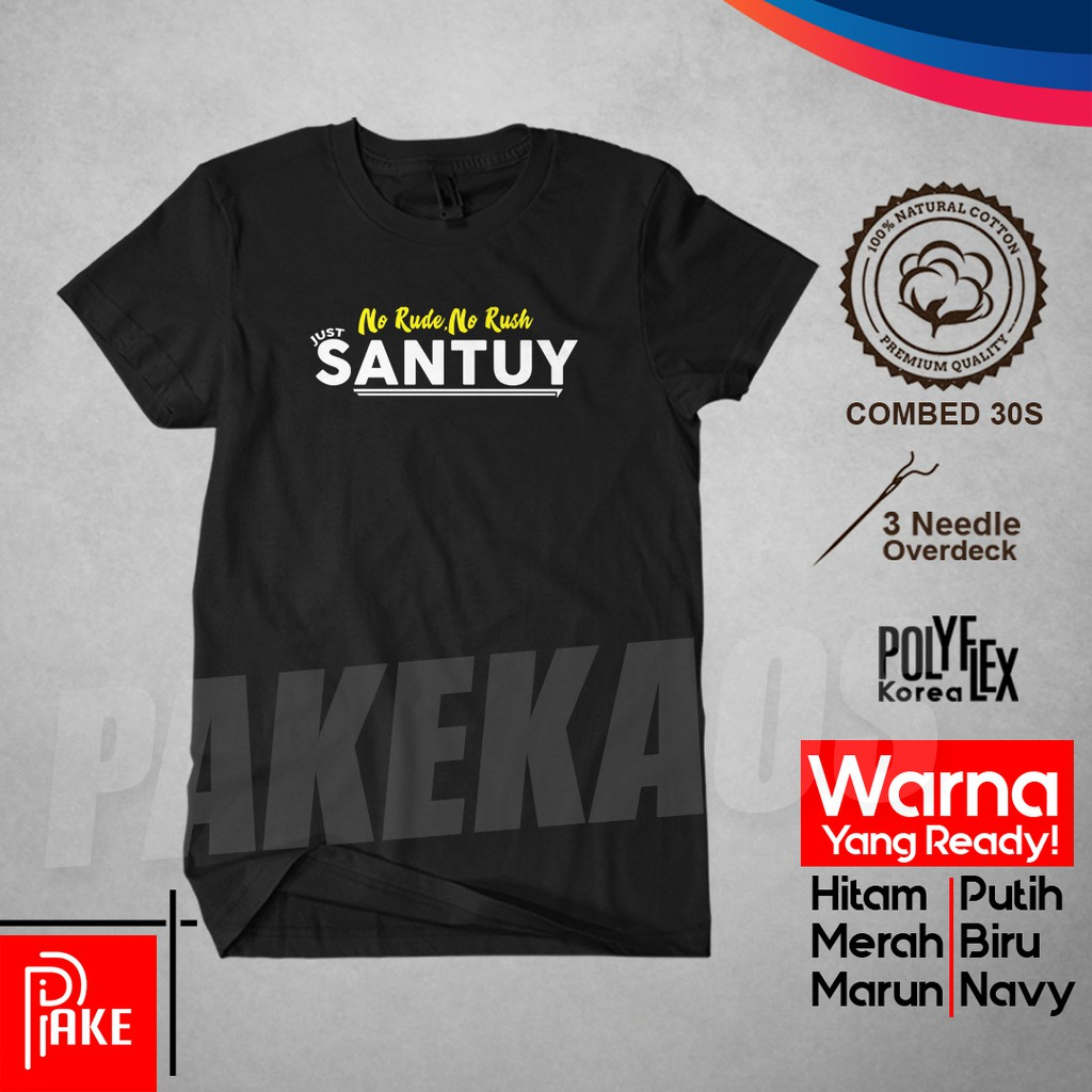 Kaos Kata Kata Keren No Rude No Rush Just Santuy Unisex Cotton