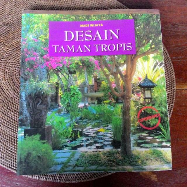 Buku Desain Taman Tropis - Made Wijaya | Shopee Indonesia