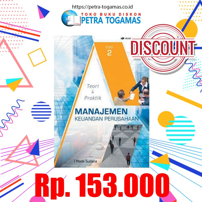 MANAJEMEN KEUANGAN PERUSAHAAN TEORI & PRAKTIK ED. 2/PTR100256408 | Shopee Indonesia