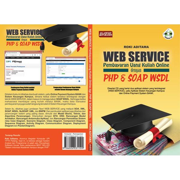 Buku Web Service Pembayaran Uang Kuliah Online Dengan Php Dan Soap Wsdl Shopee Indonesia