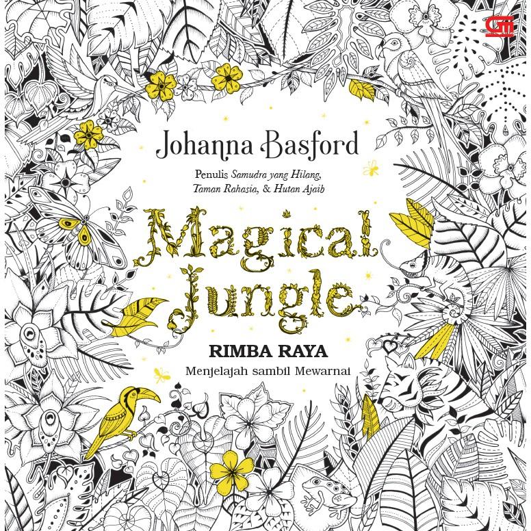 Art Therapy Rimba Raya Magical Jungle Buku Mewarnai Anti Stress Gramedia Pustaka Utama