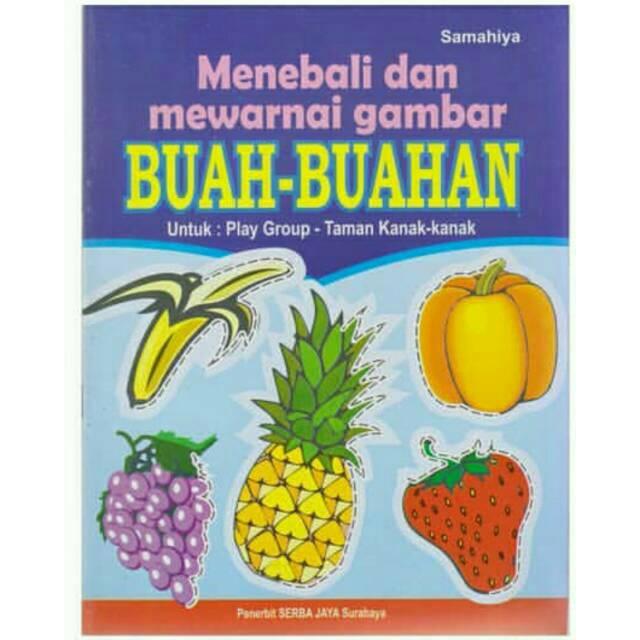 Buku Anak Menebali Dan Mewarnai Gambar Buah Buahan Untuk Pg Tk Serba Jaya Shopee Indonesia