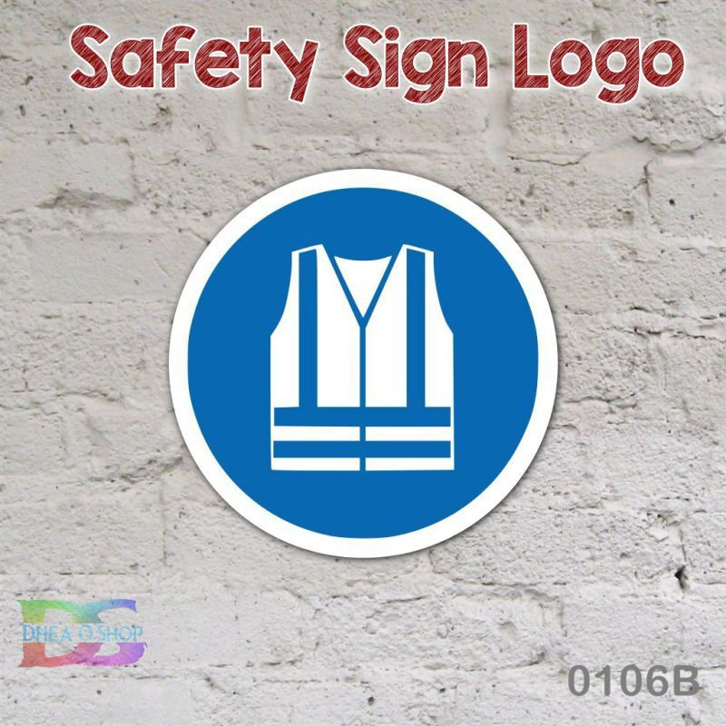Dheashop Logo Simbol Safety Sign Label Petunjuk K3 Eesh Wajib Pakai Rompi Safety Shopee Indonesia