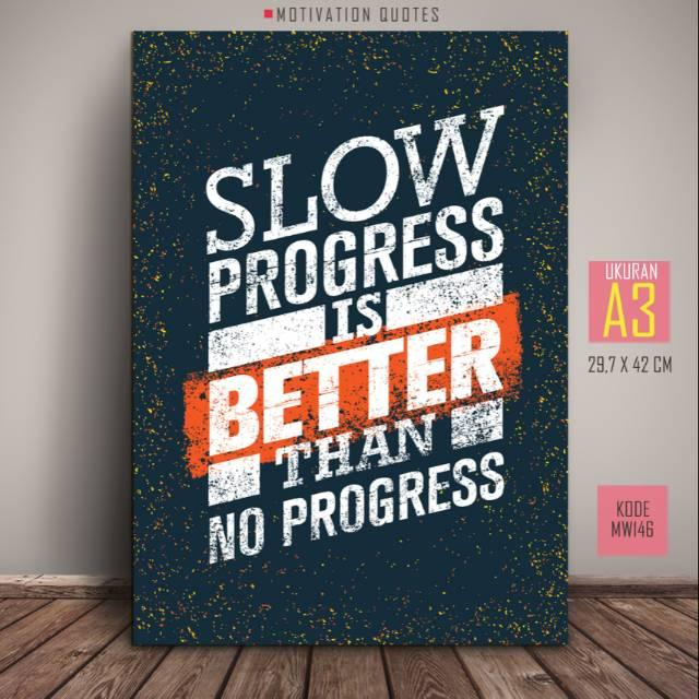 wall decor typografi slow progress is better poster kata motivasi