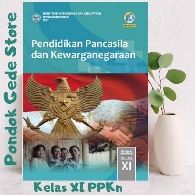Kelas 11 Ppkn Buku Paket Siswa Xi 2 Sma Kurikulum 2013 Revisi 2017 Pendidikan Kewarganegaraan Shopee Indonesia