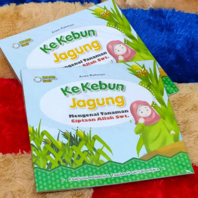Buku Anak Ke Kebun Jagung Mengenal Tanaman Ciptaan Allah Swt Shopee Indonesia