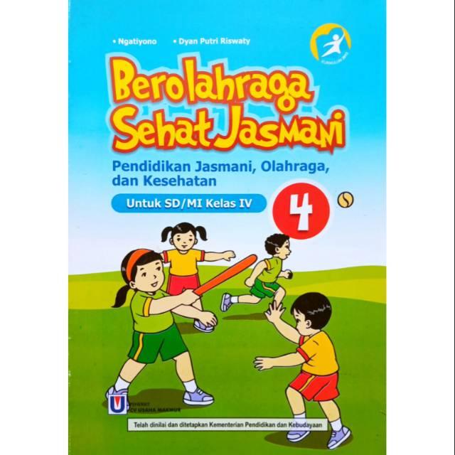 Buku Pjok Penjas Orkes Berolahraga Sehat Jasmani Sd Kelas 4 Kurikulum 2013 Usaha Makmur Shopee Indonesia