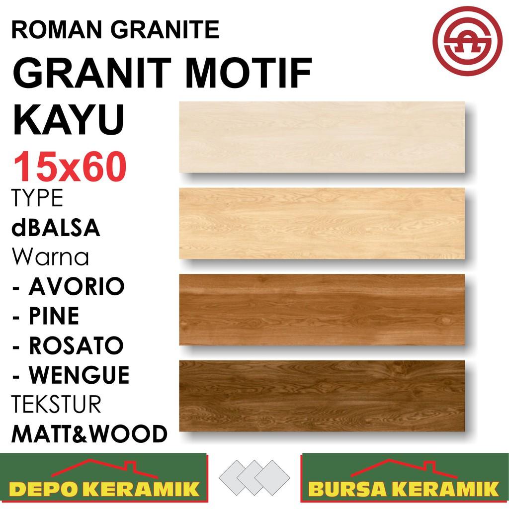 Granit Lantai Motif Kayu 15x60 ROMAN dBALSA SERIES