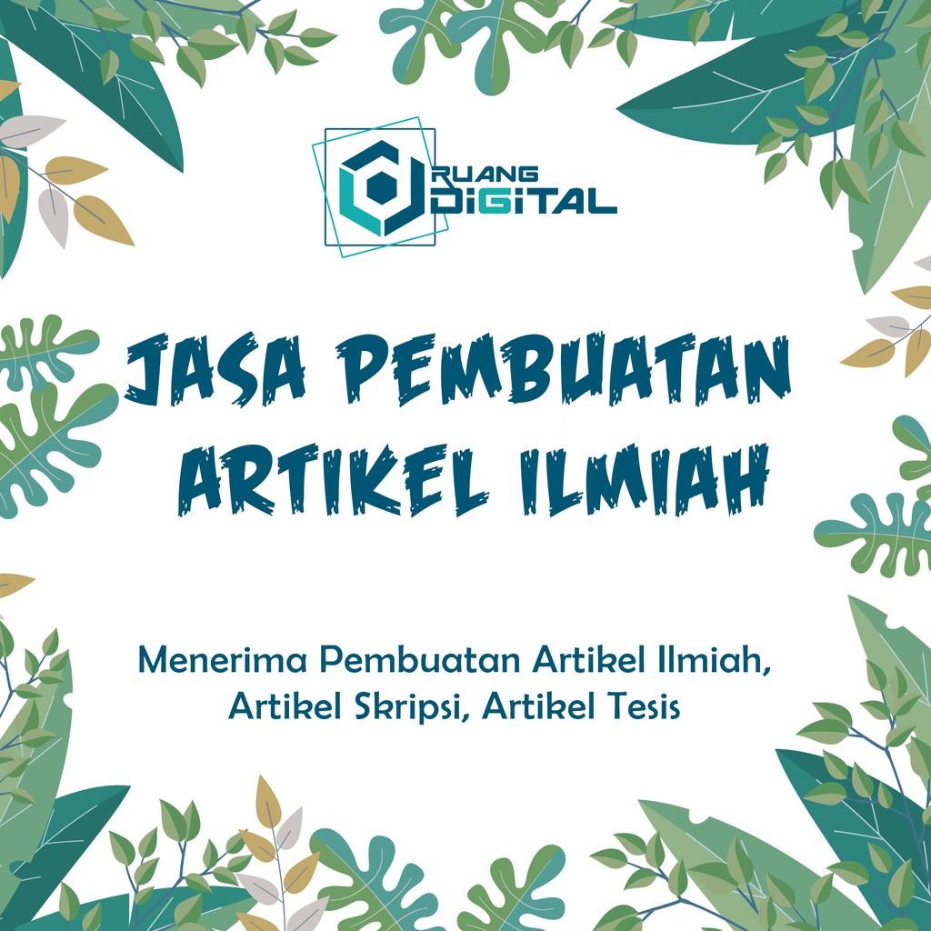 Jasa Pembuatan Artikel Ilmiah Jurnal Ilmiah Makalah Skripsi Dan Tesis Shopee Indonesia