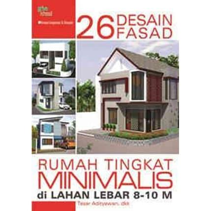 Ready Buku 26 Desain Fasad Rumah Tingkat Minimalis Di Lahan Lebar 8 10 M Limited Shopee Indonesia