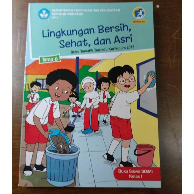 Buku Tematik Sd Kelas 1 Tema 6 Revisi 2017 Lingkungan Bersih Sehat Dan Asri Shopee Indonesia