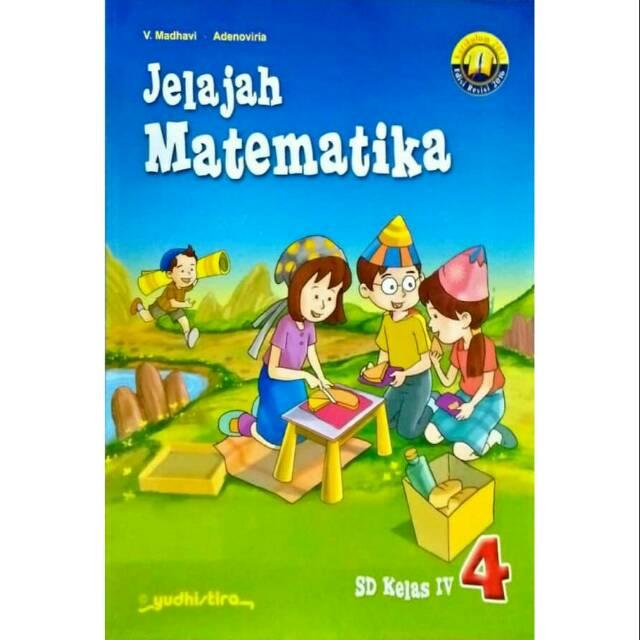 Jelajah Matematika 4 Sd Kelas Iv Kurikulum 2013 Edisi Revisi 2016 Shopee Indonesia