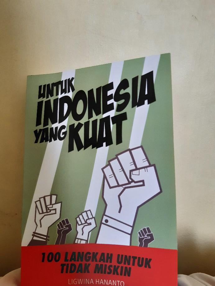 Buku Untuk Indonesia Yang Kuat 100 Langkah Untuk Tidak Miskin Shopee Indonesia