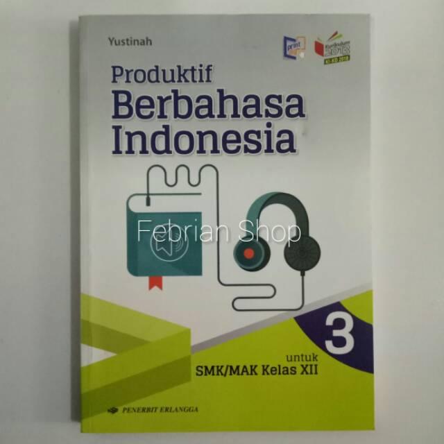 Buku Produktif Berbahasa Indonesia Smk Mak Kelas 12 Revisi Kikd Shopee Indonesia