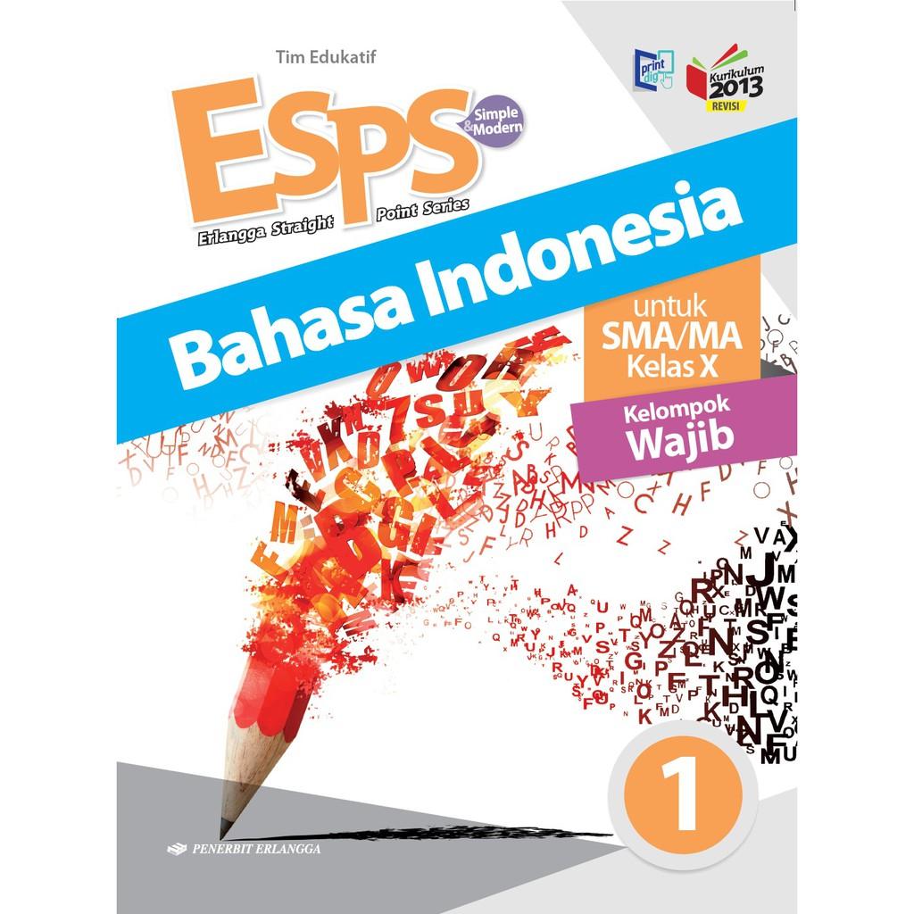 Buku Erlangga Esps Bhs Indonesia Sma Ma Kls X K13n 0044900220 Shopee Indonesia