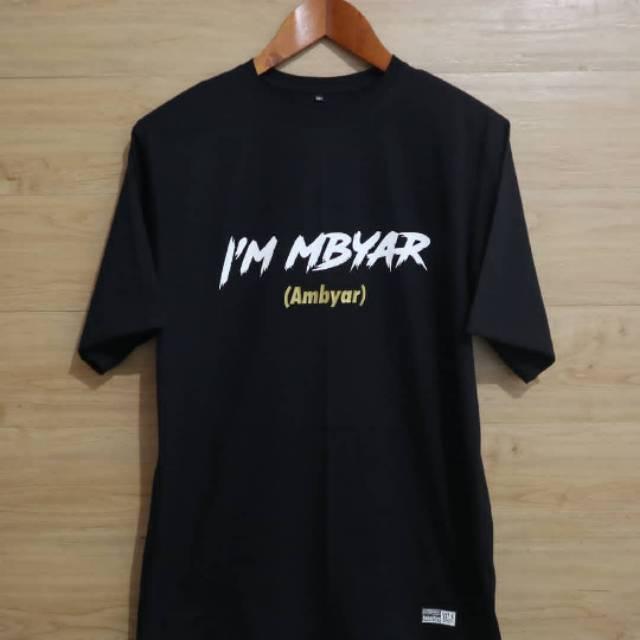 Kaos Custom Murah Best Seller Kaos I M Mbyar Ambyar Shopee