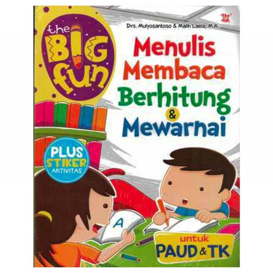 THE BIG FUN MENULIS MEMBACA BERHITUNG & MEWARNAI UNTUK PAUD & TK