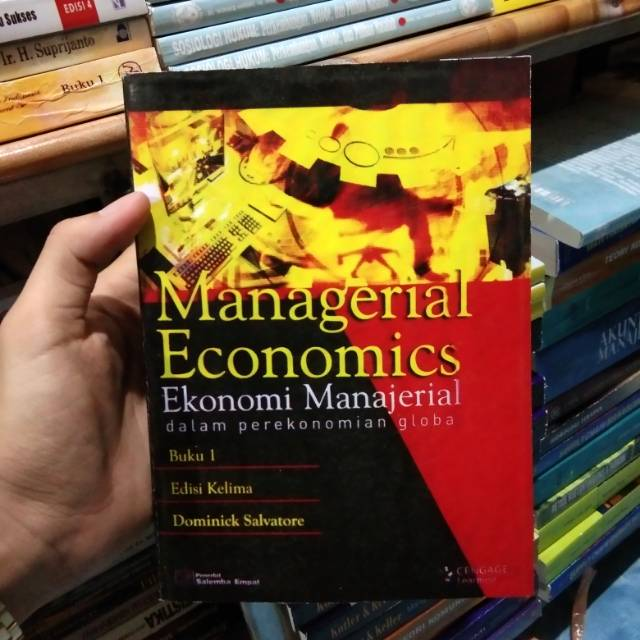 Managerial economics Ekonomi manajerial dalam perekonomian global buku 1 by  Dominick salvatore